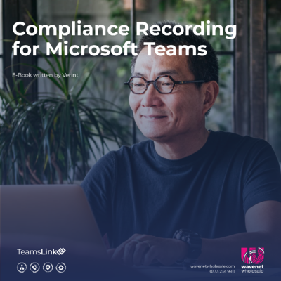 Compliance Recording for Microsoft Teams Buyers Guide 2020 by Verint for Wavenet Wholesale